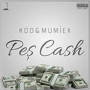 Peş Cash (feat. Mumiex)