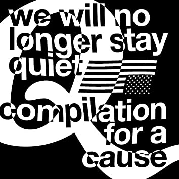 We Will No Longer Stay Quiet