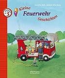 Kleine Feuerwehr-Geschichten zum Vorlesen (Kleine Geschichten zum Vorlesen)