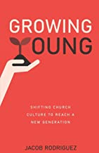 Growing Young: Shifting Church Culture to Reach a New Generation PDF