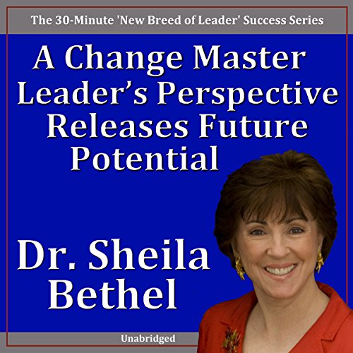 A Change Master Leader's Perspective Releases Future Potential audiobook cover art