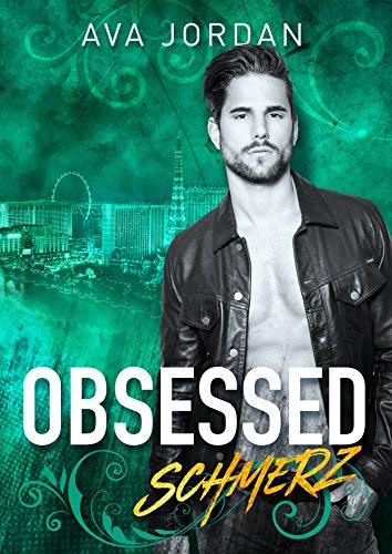 Obsessed - Schmerz: Romance Thriller Liebesroman Erotik