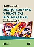 Justícia juvenil y prácticas restaurativas. Trazos para el diseño de programas y: Trazos para el diseño de programas y para su implementación: 2023 (HyS / BIBLIOTECA INFANCIA Y JUVENTUD)