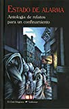 Estado de alarma: Antología de relatos de para un confinamiento: 342 (El Club Diógenes)
