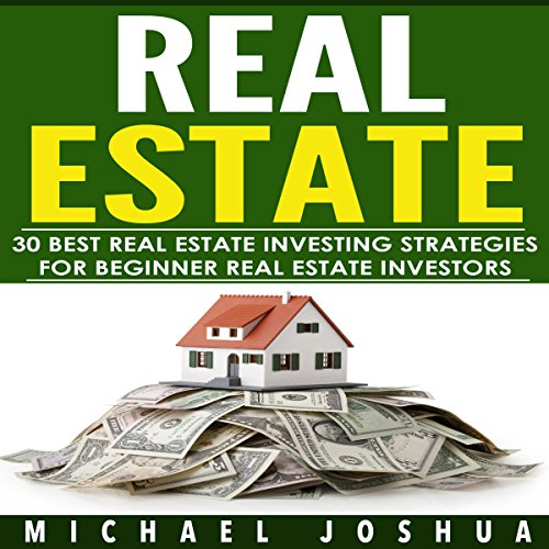 30 Best Real Estate Investing Strategies for Beginner Real Estate Investors audiobook cover art