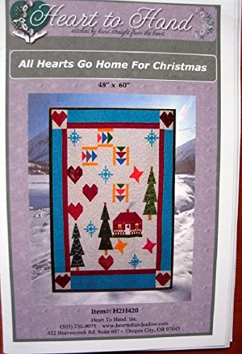 All Hearts Go Home for Christmas - Quilting Pattern H2H420 Finished Size 48' x 60' from Heart to Hand