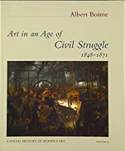 Art in an Age of Civil Struggle, 1848-1871 (A Social History of Modern Art Book 4)