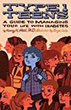 Type 1 Teens: A Guide to Managing Your Life with Diabetes - Korey K. Hood