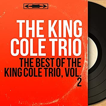 The Best of the King Cole Trio, Vol. 2 (Mono Version)