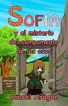 Sofía y el misterio del campamento de los osos (Sofía y sus misterios nº 1) de [Conchi Aragón]
