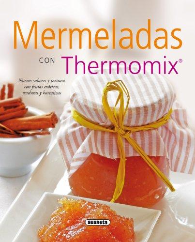 Mermeladas con thermomix (El Rincón Del Paladar)