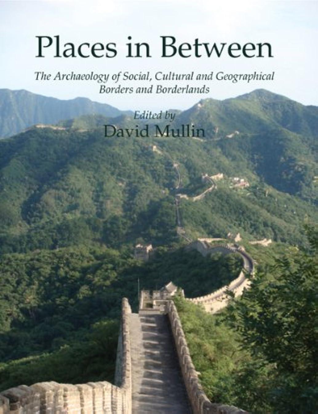 覚醒味付けスナックPlaces in Between: The Archaeology of Social, Cultural and Geographical Borders and Borderlands (English Edition)