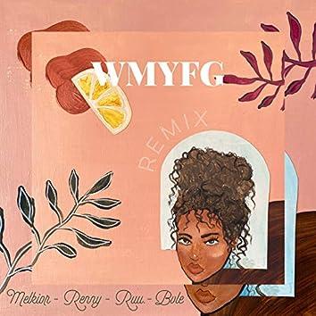 W.M.Y.F.G. (Remix)