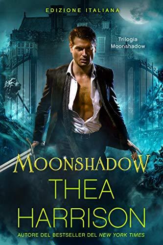 Moonshadow: Edizione Italiana (Trilogia Moonshadow Vol. 1)