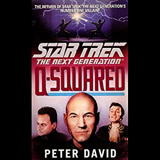 Star Trek, The Next Generation: Q-Squared (Adapted)                   By:                                                                                                                                 Peter David                               Narrated by:                                                                                                                                 John de Lancie                      Length: 2 hrs and 59 mins     37 ratings     Overall 4.4