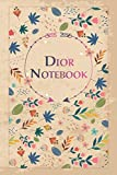 Dior Notebook: Lined Notebook/Journal Cute Gift for Dior, Elegant Cover, 100 Pages of High Quality, 6'x9' Lightweight and Compact, Premium Matte Finish