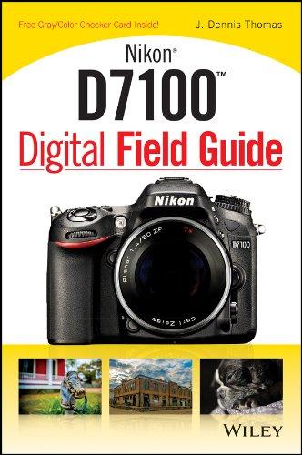 Nikon D7100 Digital Field Guide (English Edition)