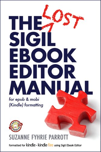 The Lost Sigil eBook Editor Manual for epub and mobi (Kindle) formatting (v.5.3) (English Edition)