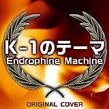 K-1のテーマ(Endrophine Machine) ORIGINAL COVER