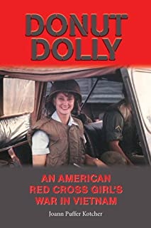 Donut Dolly: An American Red Cross Girl's War in Vietnam (North Texas Military Biography and Memoir Series Book 6)