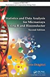Statistics and Data Analysis for Microarrays Using R and Bioconductor, Second Edition (Chapman & Hall/CRC Mathematical & Computational Biology) - Sorin Draghici