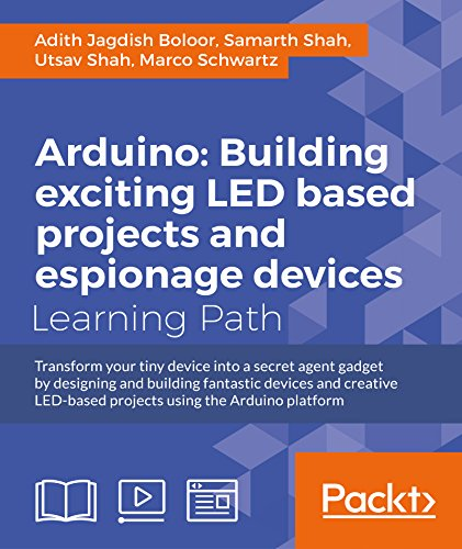 Arduino: Building exciting LED based projects and espionage devices (English Edition)