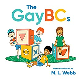 The GayBCs by [M. L. Webb]