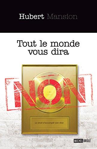 Tout le monde vous dira non (Essais) (French Edition)