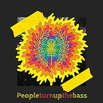 People Turn Up The Bass