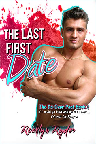 The Last First Date (The Do-Over Pact Book 1)