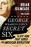 Image of George Washington's Secret Six: The Spy Ring That Saved the American Revolution