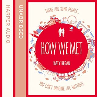 How We Met                   By:                                                                                                                                 Katy Regan                               Narrated by:                                                                                                                                 Katie Scarfe                      Length: 12 hrs and 57 mins     2 ratings     Overall 4.5