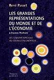 Les Grandes Représentations du monde et de l'économie à travers l'histoire - De l'univers magique au tourbillon créateur...