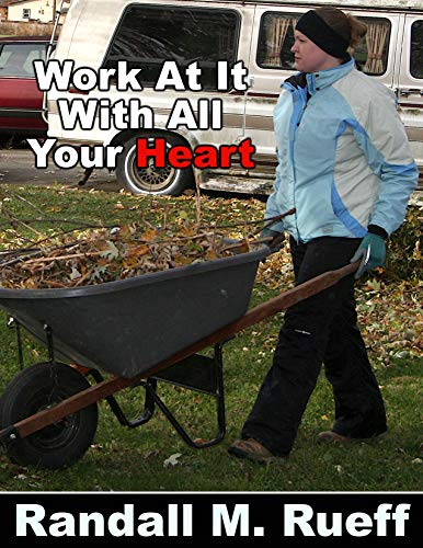 Work At It With All Your Heart (English Edition)
