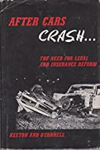 After Cars Crash; the Need for Legal and Insurance Reform