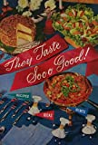 They Taste So-o-o Good! Recipes Ideas Hints [ 1955 ] when you use Planters Peanut Oil for simple snacks, family foods, party dishes, all of your cooking needs (Planters Edible Oil Company)