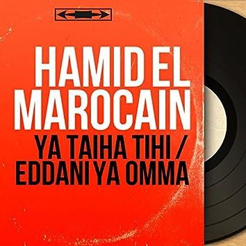 Ya Taïha Tihi / Eddani Ya Omma (Mono Version)