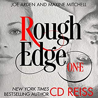 Rough Edge     The Edge, Book 1              By:                                                                                                                                 CD Reiss                               Narrated by:                                                                                                                                 Joe Arden,                                                                                        Maxine Mitchell                      Length: 7 hrs and 5 mins     119 ratings     Overall 4.6