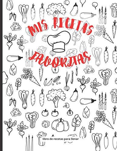 Mis Recetas Favoritas: Libro de recetas en blanco | Cuaderno para completar | Hasta 50 recetas | Indice | Páginas numeradas | Gran Formato grande 21,6x27,9 cm