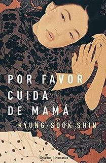 Por Favor, Cuida de Mama (Spanish Edition)