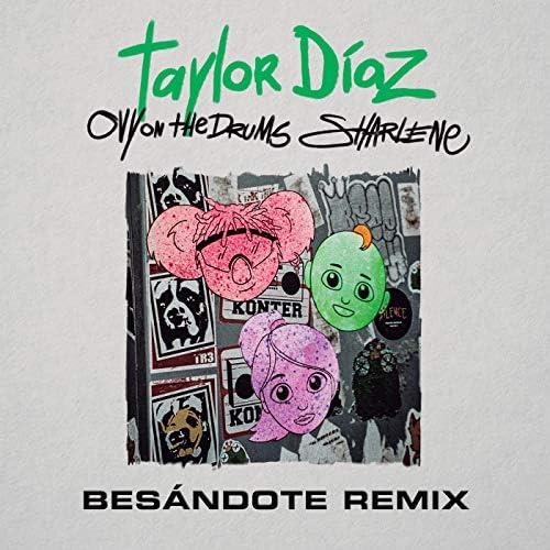 Taylor Díaz, Ovy On The Drums & Sharlene