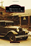 Missions of San Francisco Bay (Images of America)