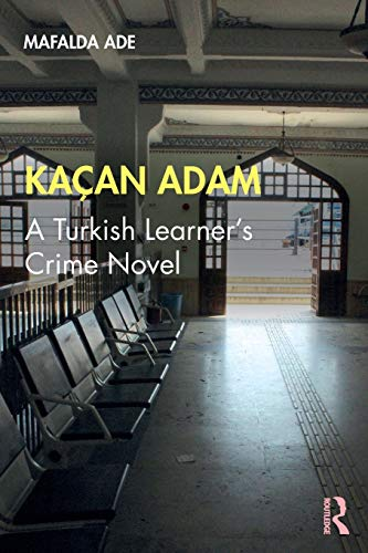 Compare Textbook Prices for Kaçan Adam: A Turkish Learner's Crime Novel 1 Edition ISBN 9780367204969 by Ade, Mafalda