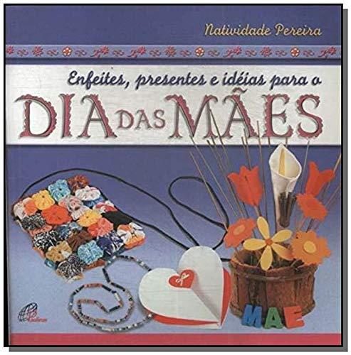Enfeites, Presentes e Ideias Para o Dia das Mães
