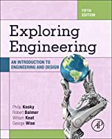 Exploring Engineering: An Introduction to Engineering and Design, 5th Edition Front Cover