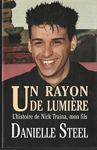 Un rayon de lumiere L'histoire de Nick Traina, mon fils