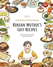 Korean Mother's Easy Recipes: Illustrated Korean Traditional Cooking