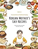 Korean Mother s Easy Recipes: Illustrated Korean Traditional Cooking