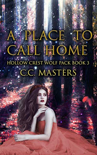 A Place to Call Home (Hollow Crest Wolf Pack Book 3) (English Edition)