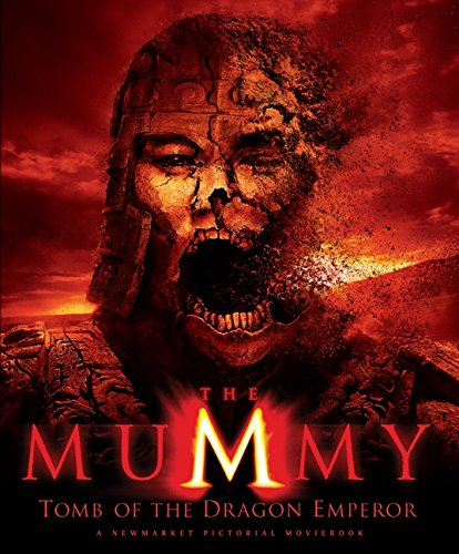 The Mummy: Tomb of the Dragon Emperor (Newmarket Pictorial Movebooks)